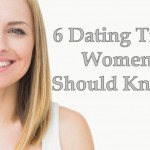 6 Dating Tips For Women