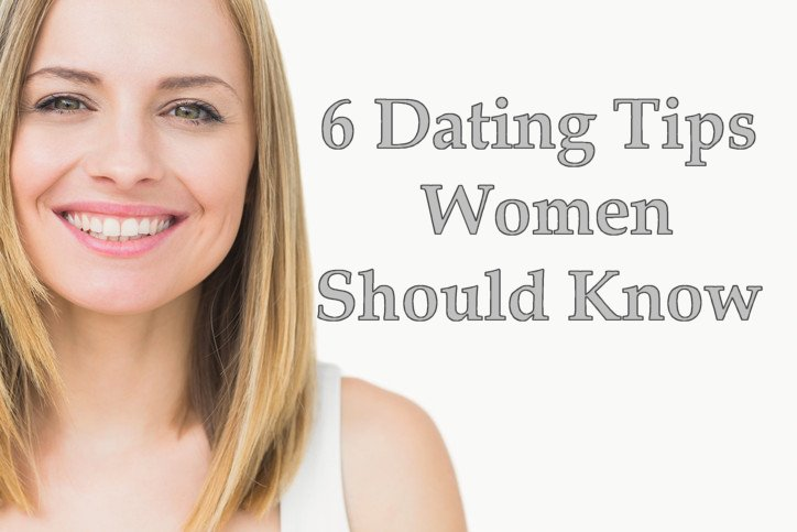 6 Dating Tips for Women